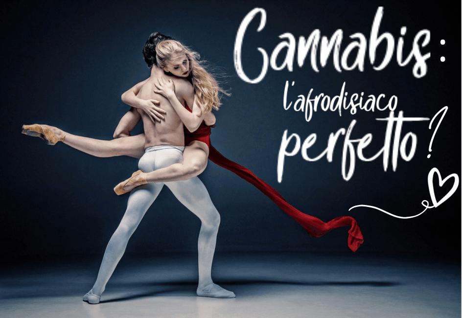 Cannabis: afrodisiaco perfetto? Scopriamo la verità